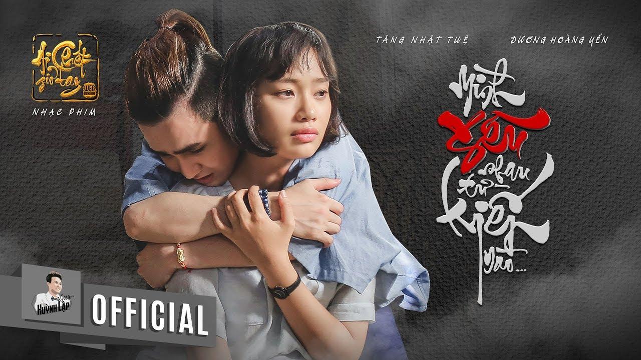 """''Mình yêu nhau từ kiếp nào'' của Dương Hoàng Yến trong phim """"Ai chết dơ tay"""" bất ngờ lọt Top 23 Zing Mp3"""